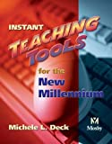 Instant Teaching Tools for the New Millennium, 1e (0323026664) by Michele L. Deck RN MEd BSN LCCE FACCE