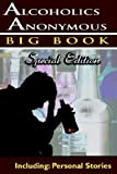 Alcoholics Anonymous - Big Book Special Edition - Including: Personal Stories (9562912655) by Anonymous, Alcoholics