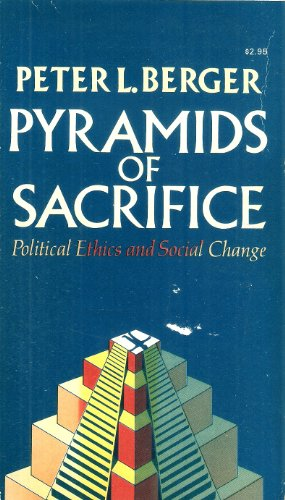 Pyramids of Sacrifice, Political Ethics and Social Change