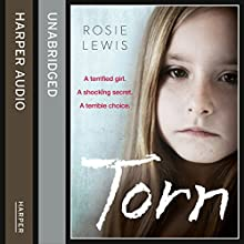 Torn: A Terrified Girl. A Shocking Secret. A Terrible Choice. Audiobook by Rosie Lewis Narrated by Madeline Gould