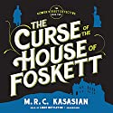 The Curse of the House of Foskett: The Gower Street Detective, Book 2 (       UNABRIDGED) by M. R. C. Kasasian Narrated by Lindy Nettleton