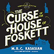 The Curse of the House of Foskett: The Gower Street Detective, Book 2 | [M. R. C. Kasasian]
