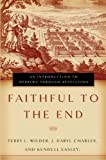 img - for Faithful to the End: An Introduction to Hebrews Through Revelation book / textbook / text book