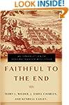 Faithful to the End: An Introduction...