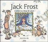 """Afficher """"Jack Frost, l'enfant au doigt de glace"""""""