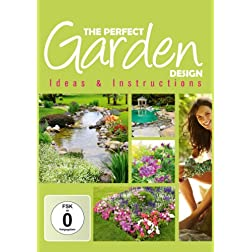 The Perfect Garden Design - Ideas & Instructions