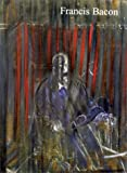 Francis Bacon : Papes et autres figures. Peintures de la Succession : Exposition, Galerie Lelong Paris (15 décembre 1999 au 30 janvier 2000) (French Edition) (2868820352) by Sylvester, David