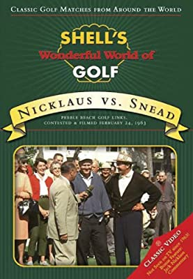Shell's Wonderful World of Golf: Nicklaus Vs. Snead