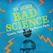 Bad Science: Quacks, Hacks, and Big Pharma Flacks | [Ben Goldacre]