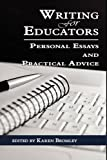 Writing for Educators: Personal Essays and Practical Advice