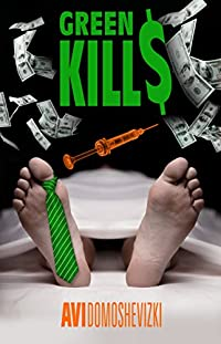 Green Kills: A Medical Thriller by Avi Domoshevizki ebook deal