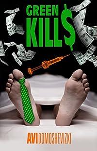 Green Kills: A Medical Thriller by Avi Domoshevizki ebook deal