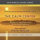 The Calm Center: Reflections and Meditations for Spiritual Awakening Hörbuch von Steve Taylor Gesprochen von: Steve Taylor
