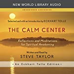 The Calm Center: Reflections and Meditations for Spiritual Awakening | Steve Taylor