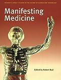 Manifesting Medicine (Artefacts)