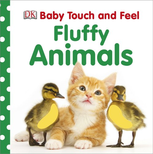 Baby Touch and Feel: Fluffy Animals (Baby Touch & Feel) PDF