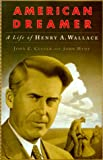 img - for American Dreamer: The Life and Times of Henry A. Wallace book / textbook / text book