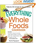 The Everything Whole Foods Cookbook:...