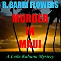 Murder in Maui (A Leila Kahana Mystery) Audiobook by R. Barri Flowers Narrated by Robin Kohn Glazer