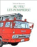 echange, troc Tadayoshi Yamamoto - Au feu les pompiers!