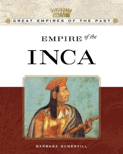Empire of the Inca (Great Empires of the Past)