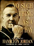 No Such Thing as a Bad Day: A Memoir
