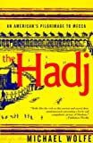 Image of The Hadj: An American's Pilgrimage to Mecca