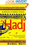 The Hadj: An American's Pilgrimage to...