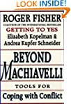 Beyond Machiavelli: Tools for Coping...