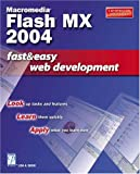 Lisa A. Bucki Macromedia Flash MX 2004: Fast and Easy Web Development (Fast & Easy Web Development)