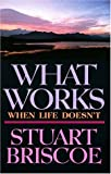 What Works When Life Doesn't (087788854X) by Briscoe, Stuart