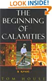 The Beginning of Calamities: A Novel
