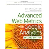 Advanced Web Metrics with Google Analyticsby Brian Clifton