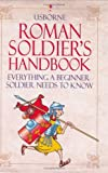 Roman Soldier's Handbook (0746056281) by Sims, Lesley