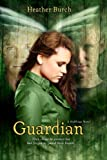 img - for Guardian: They chose to protect her but forgot to guard their hearts. (A Halflings Novel) book / textbook / text book