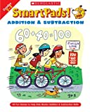 Smart Pads! Addition & Subtraction Grades 2-3: 40 Fun Games to Help Kids Master Addition & Subtraction Skills