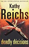 KATHY REICHS Deadly Decisions