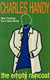 The Empty Raincoat - Making Sense of the Future (0099301253) by Handy, Charles