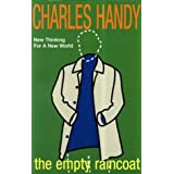 The Empty Raincoat: Making Sense of the Futureby Charles Handy