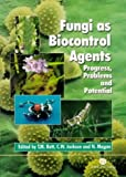 Fungal Biocontrol Agents: Progress, Problems and Potential (0851993567) by Butt, Tariq