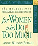 365 Meditations, Reflections & Restoratives Form Women Who Do Too Much Calendar (2003) (0761125485) by Schaef, Anne Wilson