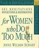 365 Meditations, Reflections & Restoratives Form Women Who Do Too Much Calendar (2003) (0761125485) by Schaef, Anne Wilson