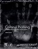 img - for Criminal Profiling, Fourth Edition: An Introduction to Behavioral Evidence Analysis by Turvey, Brent E. (2011) Hardcover book / textbook / text book