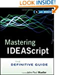 Mastering IDEAScript, with Website: T...