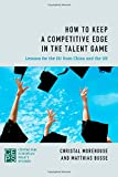 img - for How to Keep a Competitive Edge in the Talent Game: Lessons for the EU from China and the US book / textbook / text book