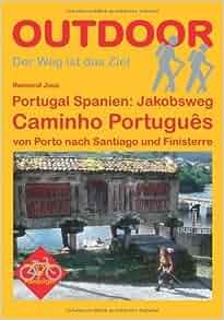 Portugal Spanien: Jakobsweg Caminho Português: Raimund Joos