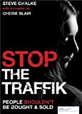 Stop The Traffik: People Shouldn't Be Bought & Sold (0825478464) by Steve Chalke