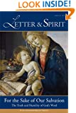 Letter & Spirit, Vol. 6: For the Sake of Our Salvation: The Truth and Humility of God's Word