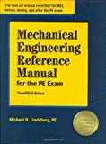 img - for Mechanical Engineering Reference Manual for the PE Exam, 12th Edition by Michael R Lindeburg (2006-06-01) Hardcover book / textbook / text book
