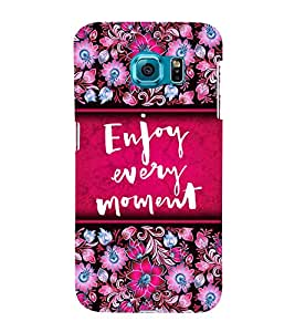 Enjoy Every Moment 3D Hard Polycarbonate Designer Back Case Cover for Samsung Galaxy S6 Edge :: Samsung Galaxy Edge G925